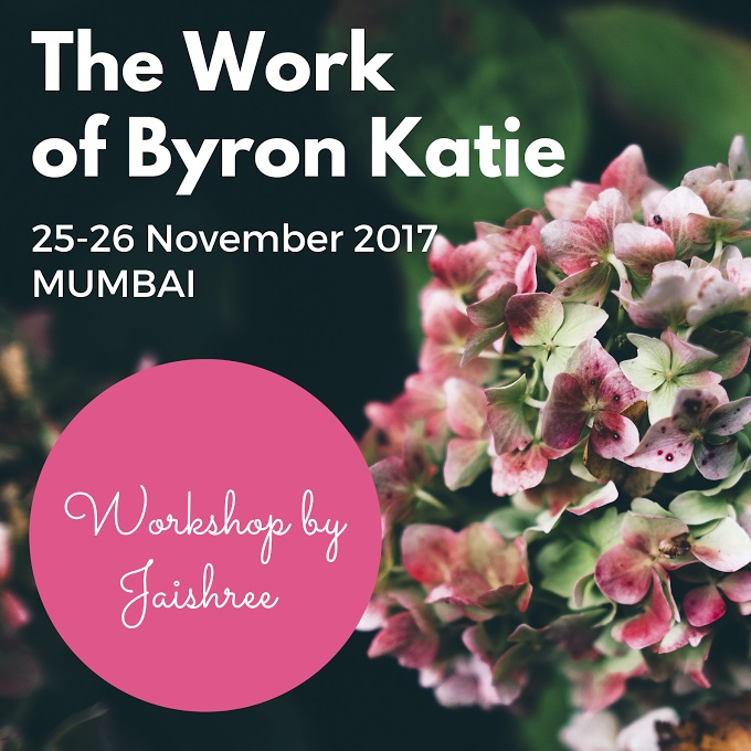 The Work of Byron Katie - Workshop Mumbai | www ...